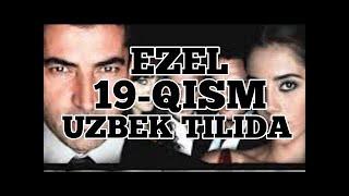 #Ezel #Turkkinolar  Ezel 19-Qism O'zbek tilida // ЕЗЕЛ 19-КИСМ Узбек тилида