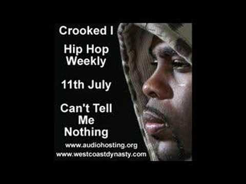 Crooked I Can't Tell Me Nothing Hip Hop Weekly