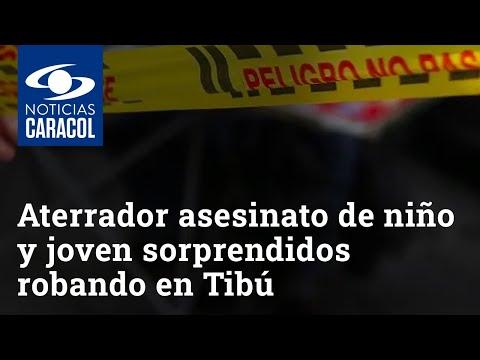Lo que se sabe del aterrador asesinato de niño y joven sorprendidos robando en Tibú