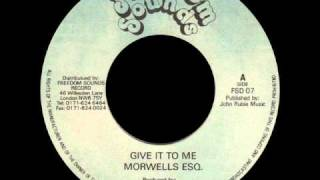 "The Morwells - Give It To Me + Dub (FREEDOM SOUNDS) 7"".wmv"