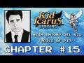 Kid Icarus Uprising Walkthrough: Chapter 15 with Antony Del Rio