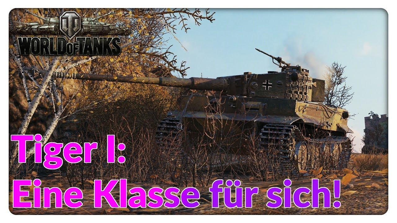 Tiger I - Einfach eine Klasse für sich! [World of Tanks - Gameplay - Deutsch]