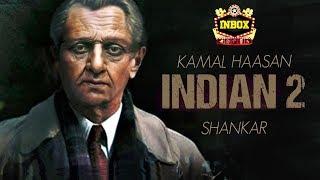 BREAKING: Kamal's Indian 2 Massive Update | Shankar | Inbox