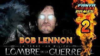 ANTONIN LE GONDORÉEN !!! -L'Ombre De La Guerre- Ep.2 avec Bob Lennon