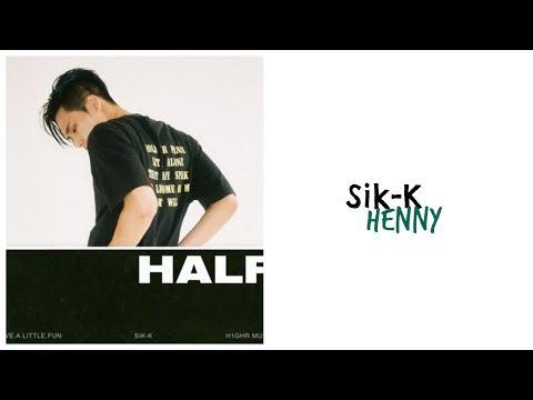 Sik-K (식케이) - Henny Lyrics (Han/Rom/Eng)