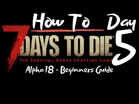 7-days-to-die---beginners-guide---day-5---how-to---surviving-the-first-7-days/nights