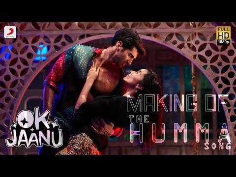 Making of The Humma Song – OK Jaanu |...