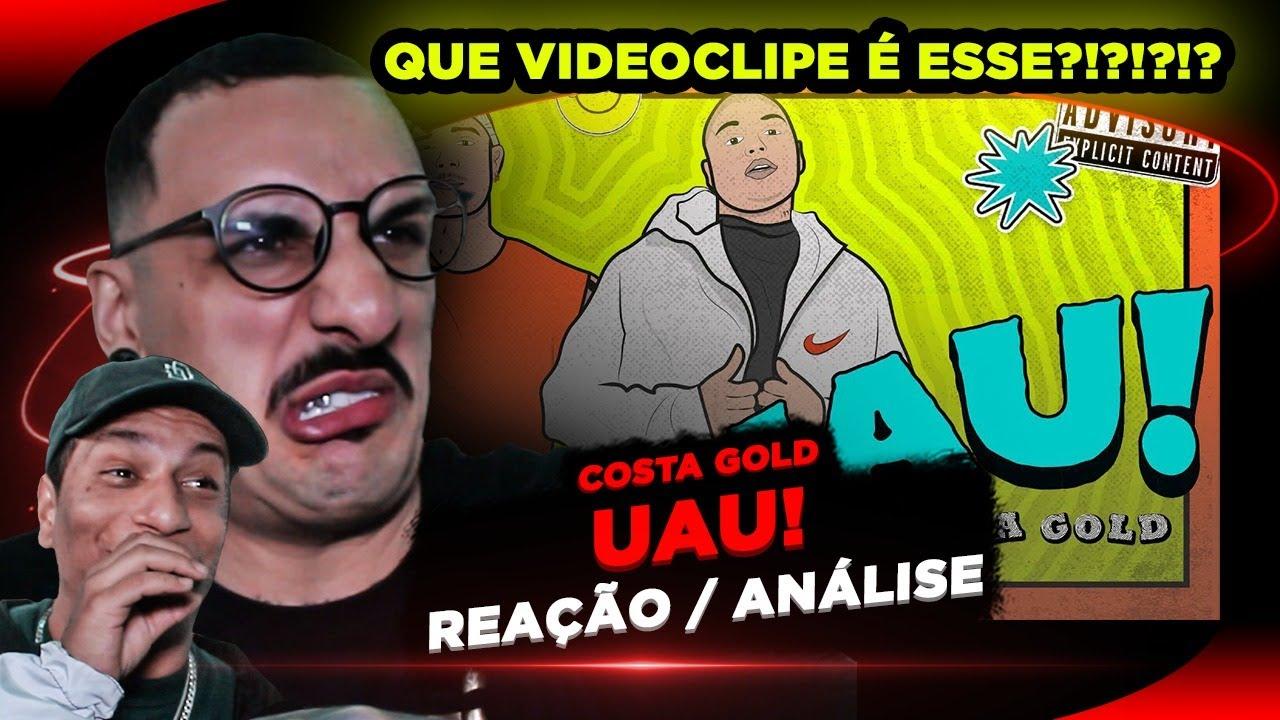 Download QUE VIDEOCLIPE É ESSE?!?!?! Costa Gold - UAU [Reação/ Análise]