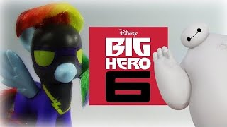 MY LITTLE PONY BIG HERO 6