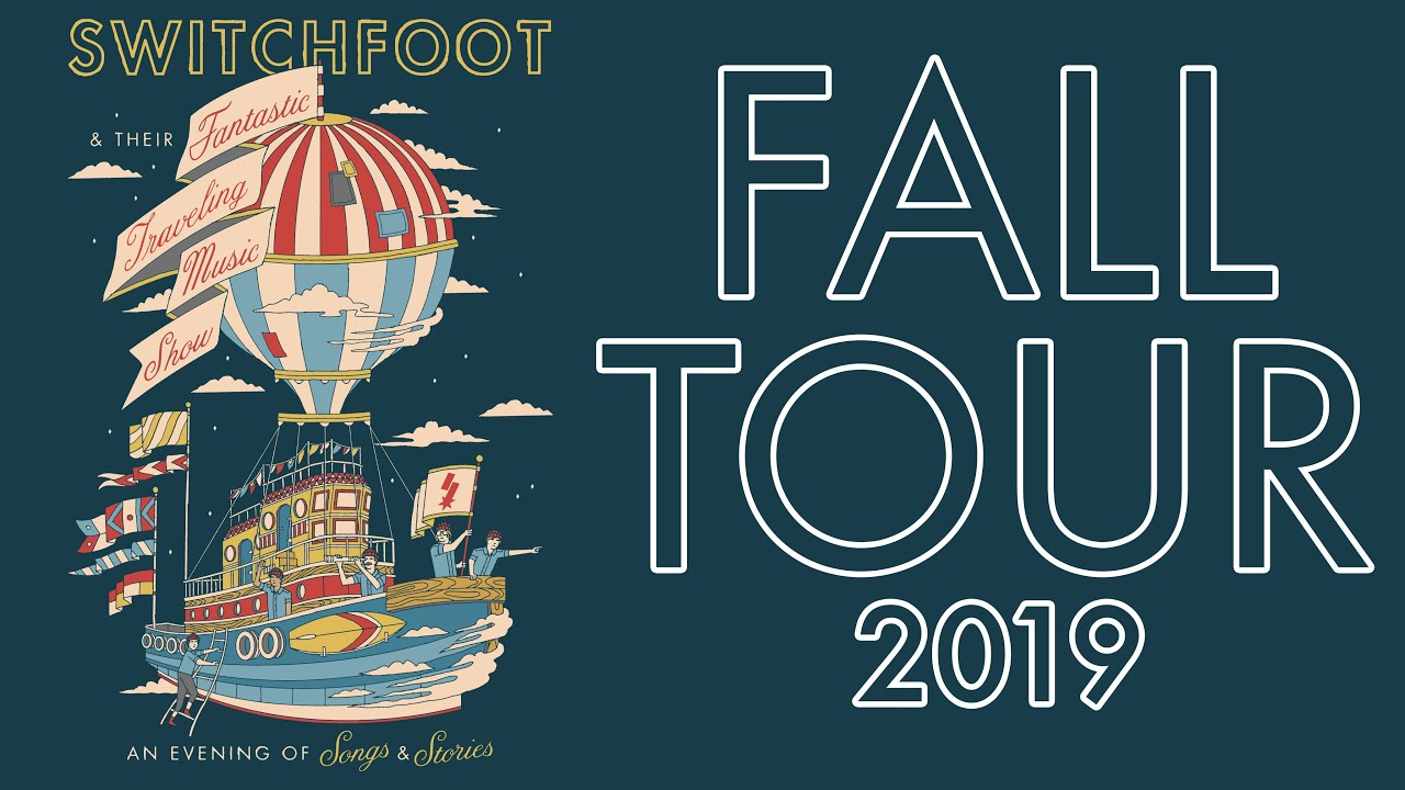 SWITCHFOOT & Their Fantastic Traveling Music Show - Fall Tour