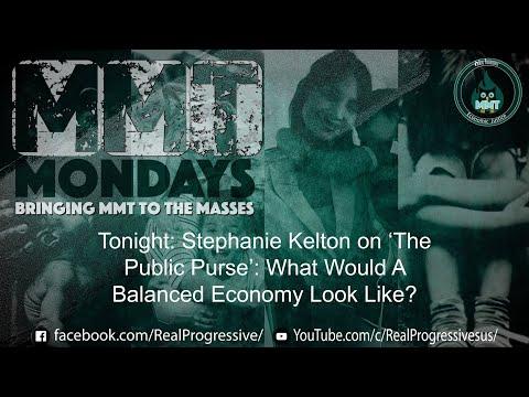 MMTMondays - Stephanie Kelton on The Public Purse: What Would A Balanced Economy Look Like?