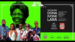 LIVE do Centenário de Dona Ivone Lara