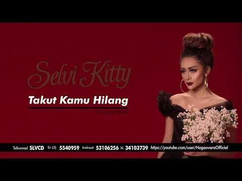 Selvi Kitty - Takut Kamu Hilang (Official Audio Video)