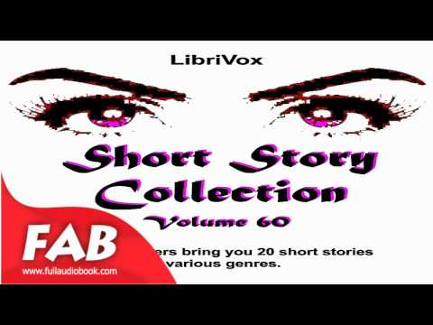 Short Story Collection Vol  060 Full Audiobook by VARIOUS by Short Stories