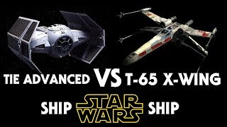 Darth Vader's Tie Advanced vs Luke's T-65 X-Wing! - Star Wars Ship to Ship