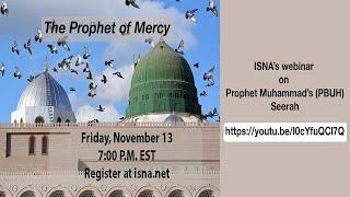 ISNA's webinar on Prophet Muhammad's (PBUH) Seerah-The prophet of Mercy