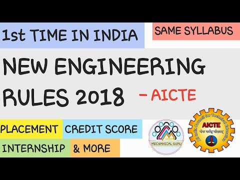 NEW ENGINEERING RULES 2018 –AICTE : CREDIT SCORE, SYLLABUS, INTERNSHIP, PLACEMENT, PRACTICALS & MORE
