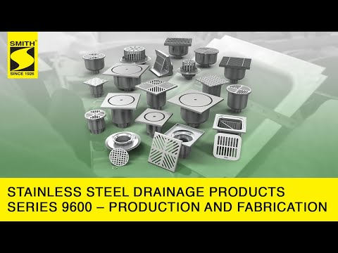 Stainless Steel Drainage Products Series 9600 - Production a