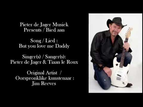 But you love me Daddy  -  Pieter de Jager & Tiaan le Roux (Original artist : Jim Reeves)