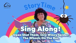 Sing Along to Open Shut Them, Incy Wincy Spider and The Wheels On The Bus.