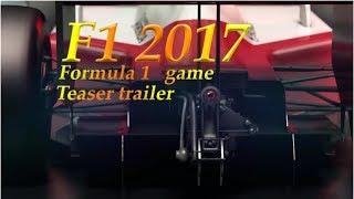 F1 2017 , Formula 1 Game Teaser Trailer