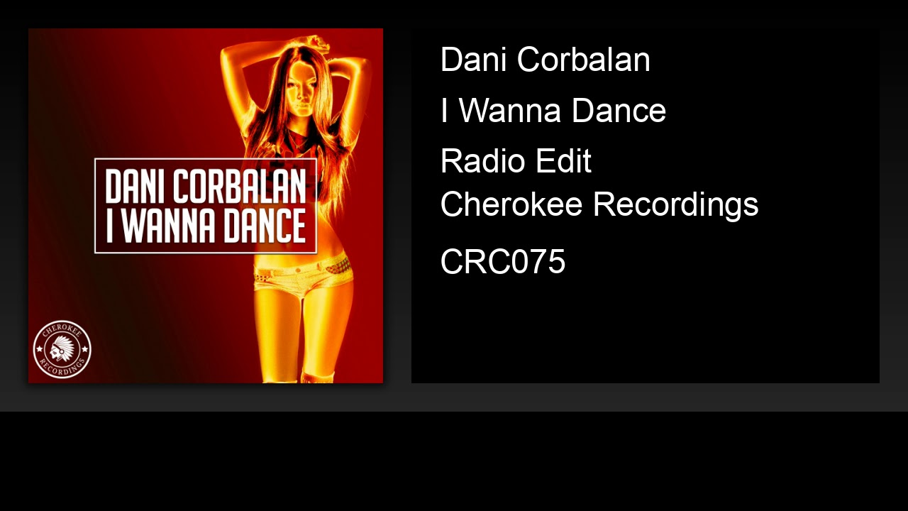Dani Corbalan - I Wanna Dance (Radio Edit)