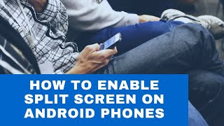 How to enable Split screen on Redmi Note 9 or Android phones