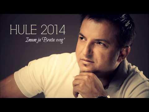 Hule 2014 - Imam Ja Brata Svog