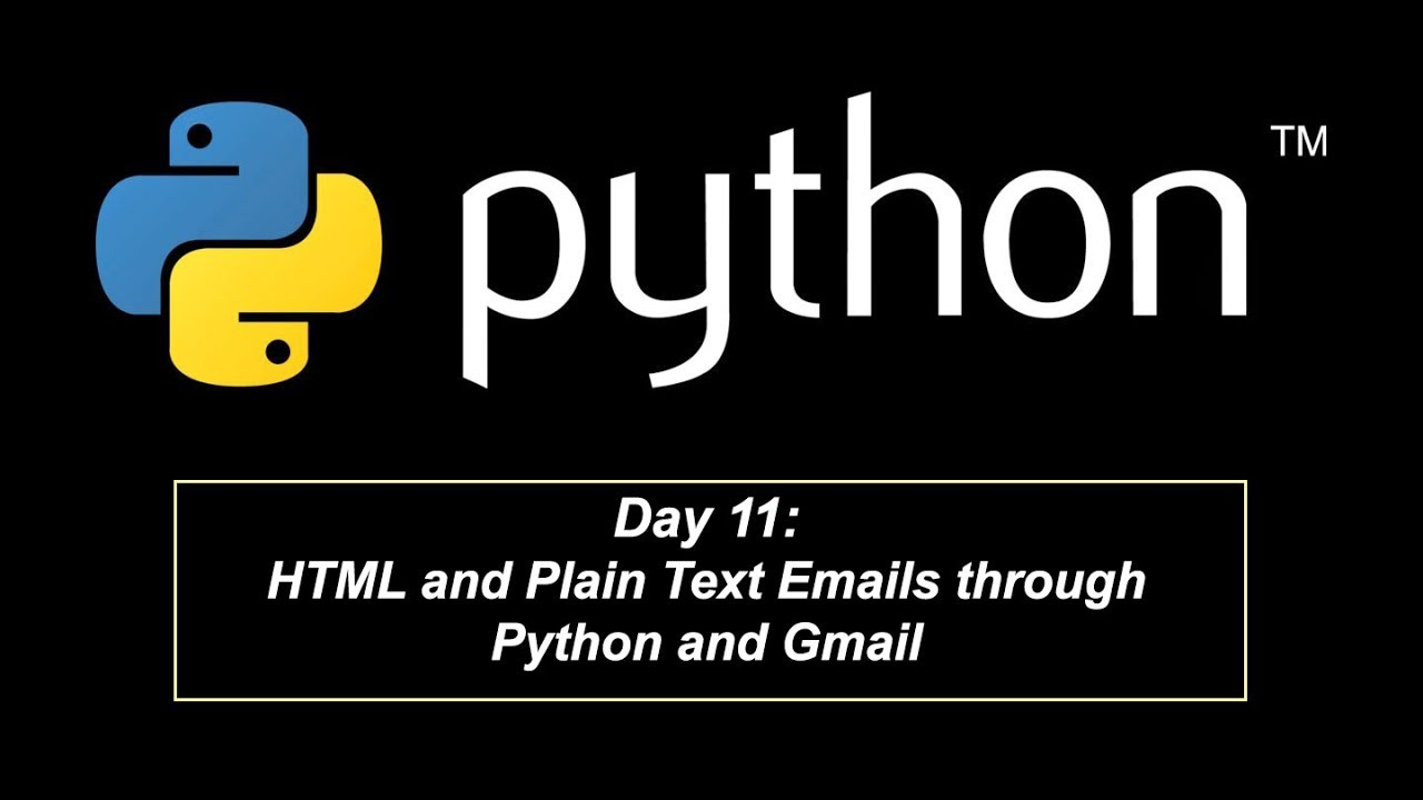 Day 11: HTML and Plain Text Emails through Python and Gmail