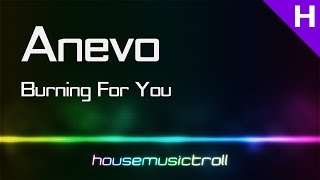 House || Anevo - Burning For You