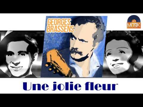 Georges Brassens Une Jolie Fleur Hd Officiel Seniors Musik Youtube