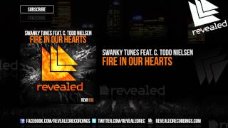 Swanky Tunes feat. C. Todd Nielsen - Fire In Our Hearts (OUT NOW!)