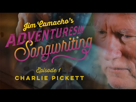 Adventures in Songwriting #1 - Charlie Pickett