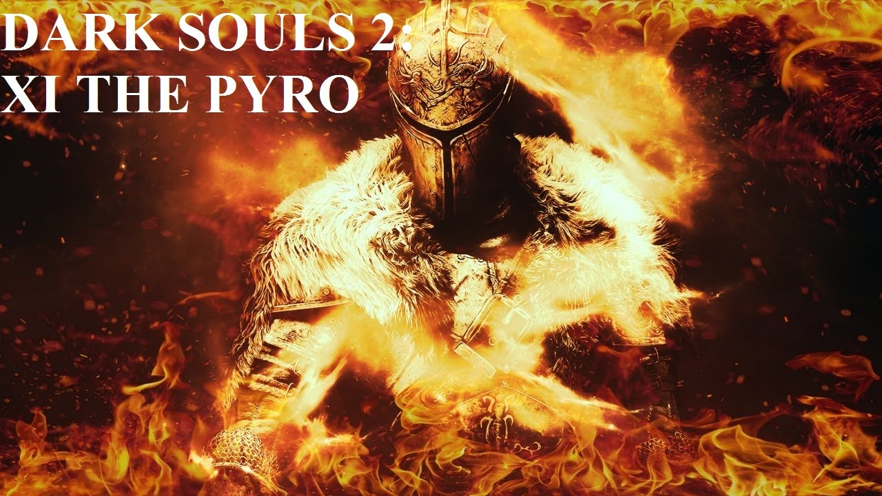 Build Dark Souls Pyro