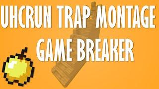 """Game Breaker""  - UHCRun Trap Montage"