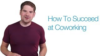 How To Succeed at Coworking