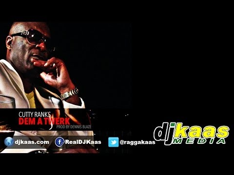Cutty Ranks - Dem A Twerk (February 2014) Dennis Blaze Prod | Dancehall