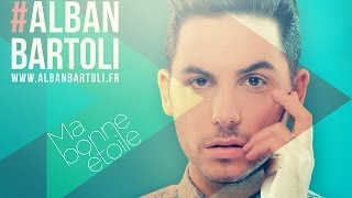 Смотреть клип Alban Bartoli - Ma Bonne Étoile