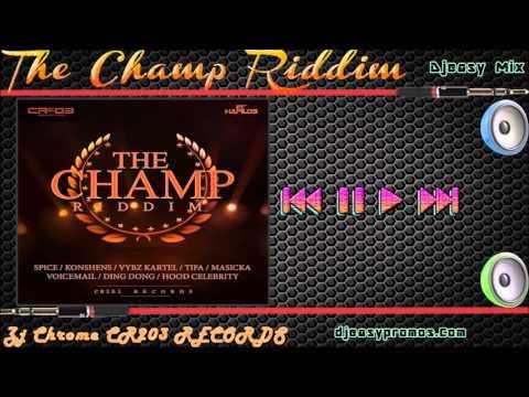 The Champ Riddim Mix |APRIL 2016|  (Zj Chrome CR203 RECORDS)  @Djeasy