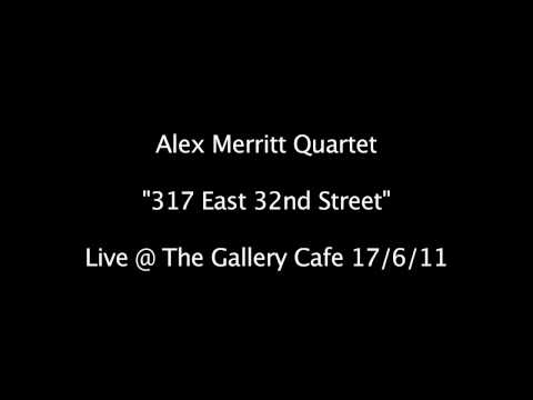 Alex Merritt Quartet - 317 East 32nd Street - Jazz @ Gallery Café