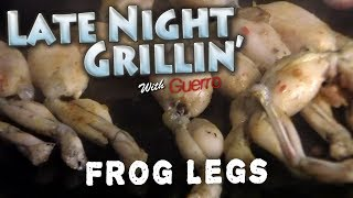 Frog Legs - Late Night Grillin