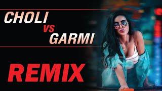 Choli vs Garmi   Remix   Dj k21T   Neha Kakkar   Alka yagnik   Badshah   Khalnayak   Dj Shahnawaz