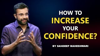 How to increase your Confidence? By Sandeep Maheshwari I Hindi