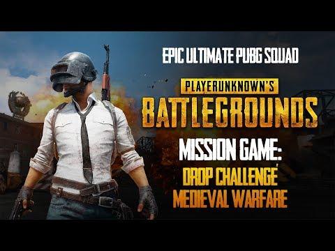 MISSION GAME: DROP CHALLENGE & MEDIEVAL WARFARE | EPIC ULTIMATE PUBG SQUAD - 09.08.