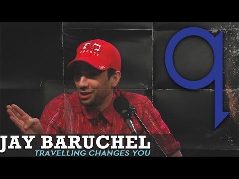 Jay Baruchel was changed after travelling