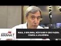 Maia, o Bolinha, não sabe o que fazer: chama a Luluzinha | Marco Antonio Villa