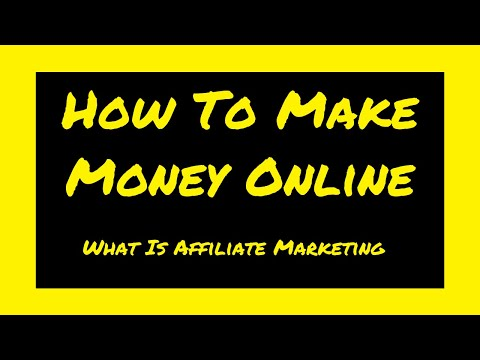 How To Make Money Online In 2020 - What Is Affiliate Marketing thumbnail