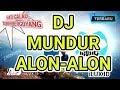 DJ MUNDUR ALON-ALON (ILUX ID) TRENDING 2019