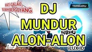 Download DJ MUNDUR ALON-ALON (ILUX ID) TRENDING 2019