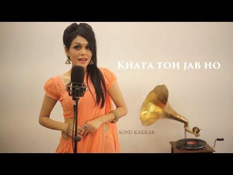 sonu-kakkar---khata-toh-jab-ho